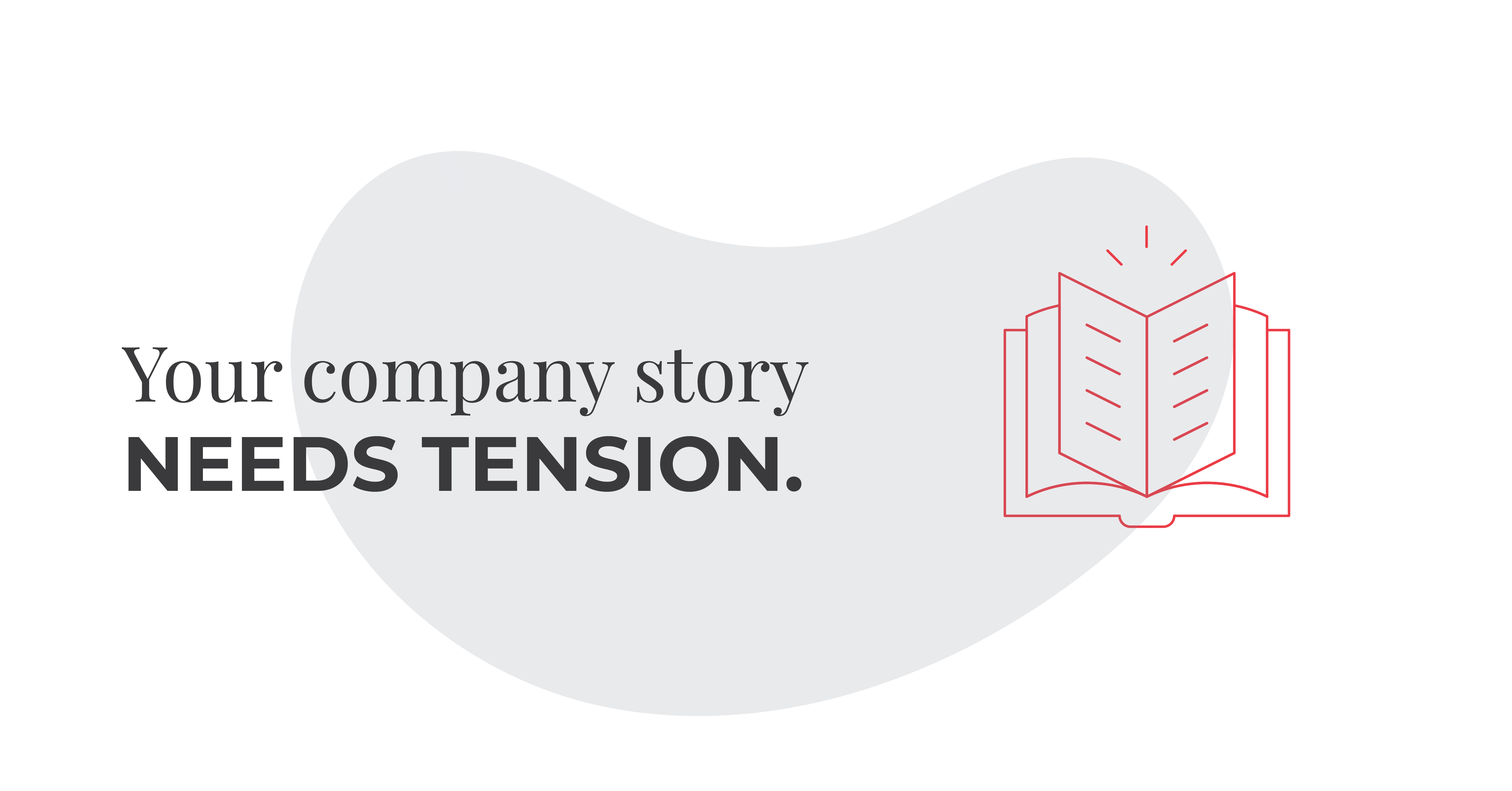 Your company story needs tension